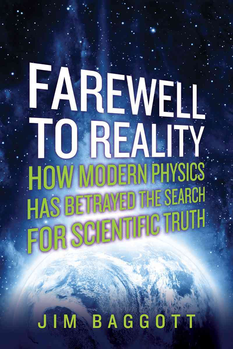Farewell to Reality By Baggott, Jim