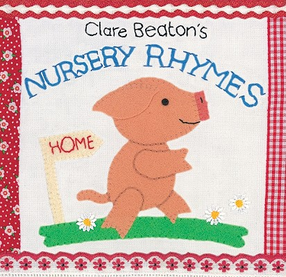 Clare Beaton's Nursery Rhymes By Beaton, Clare